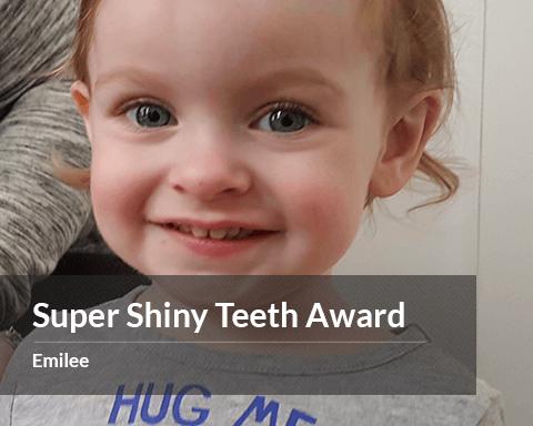 Emilee - Super Shiny Teeth Award